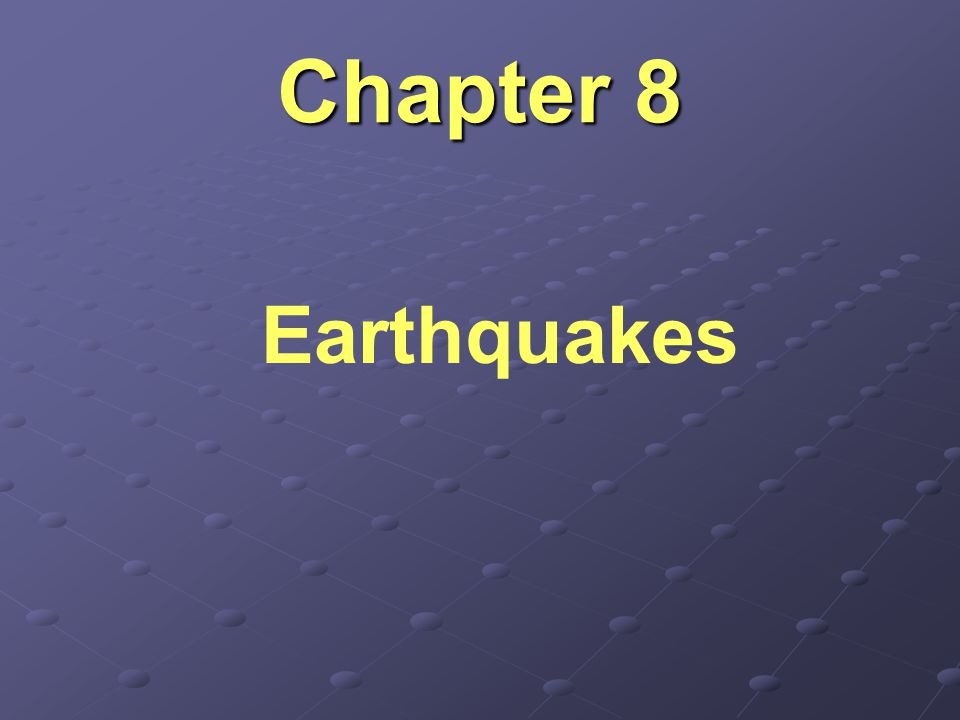 Chapter 8 Earthquakes