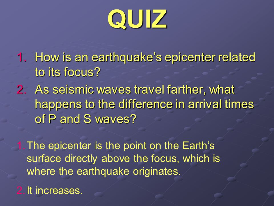 QUIZ How is an earthquake's epicenter related to its focus