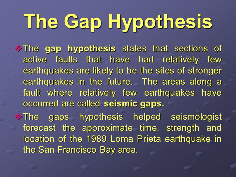 The Gap Hypothesis