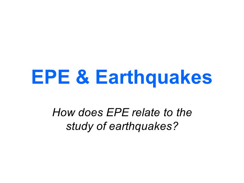 How does EPE relate to the study of earthquakes