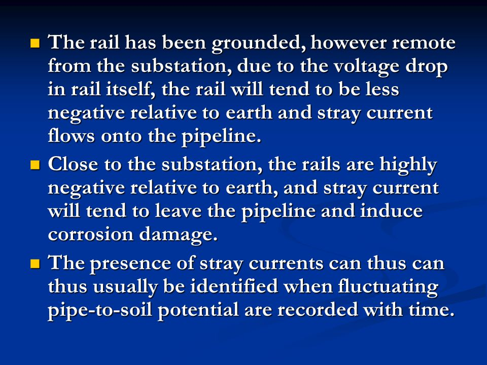 The rail has been grounded, however remote from the substation, due to the voltage drop in rail itself, the rail will tend to be less negative relative to earth and stray current flows onto the pipeline.