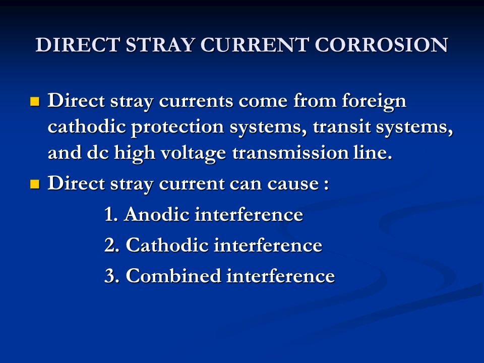 DIRECT STRAY CURRENT CORROSION