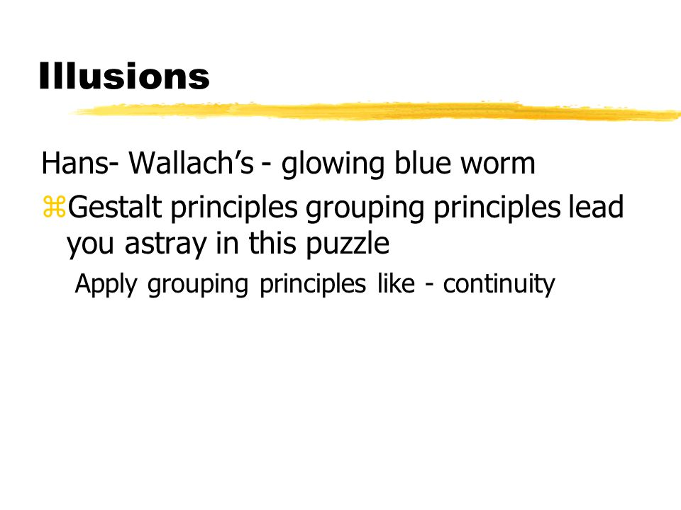 Illusions Hans- Wallach's - glowing blue worm