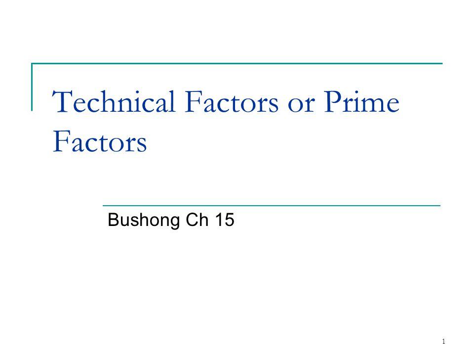 Technical Factors or Prime Factors