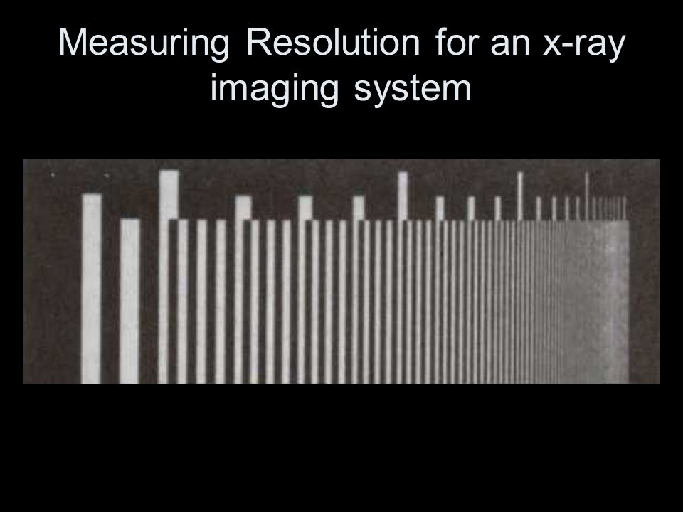 Measuring Resolution for an x-ray imaging system