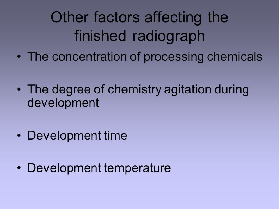 Other factors affecting the finished radiograph