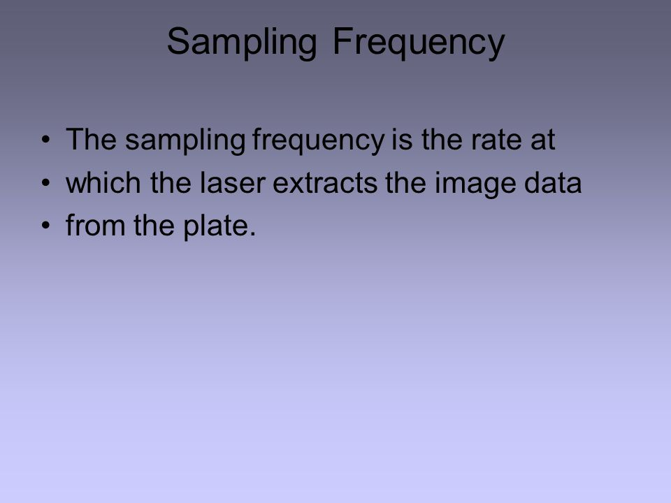 Sampling Frequency The sampling frequency is the rate at