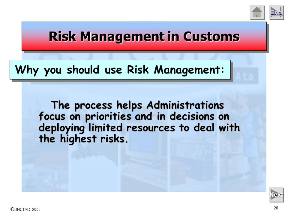 Risk Management in Customs Why you should use Risk Management:
