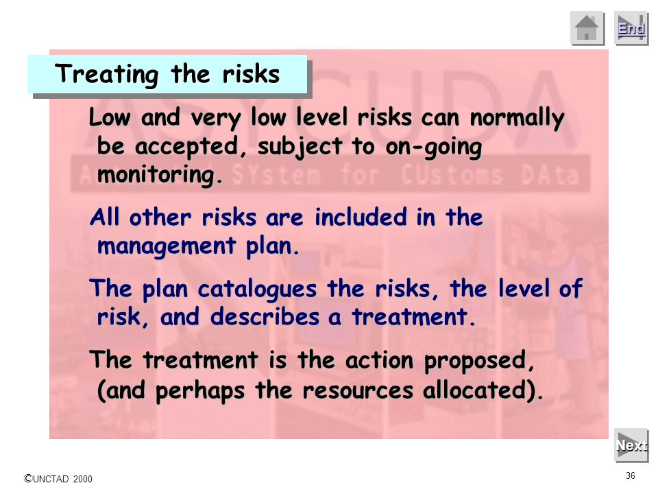 Treating the risksLow and very low level risks can normally be accepted, subject to on-going monitoring.