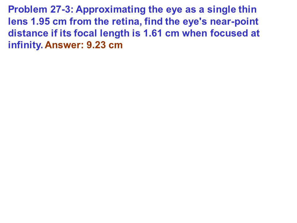 Problem 27-3: Approximating the eye as a single thin lens 1