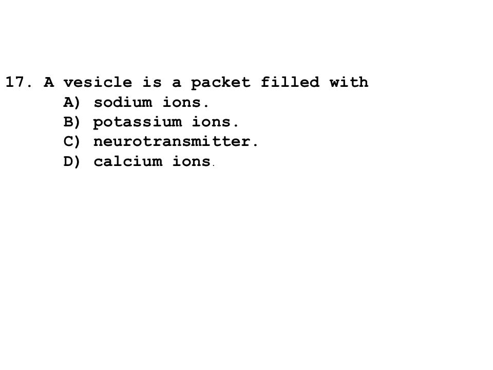 17. A vesicle is a packet filled with