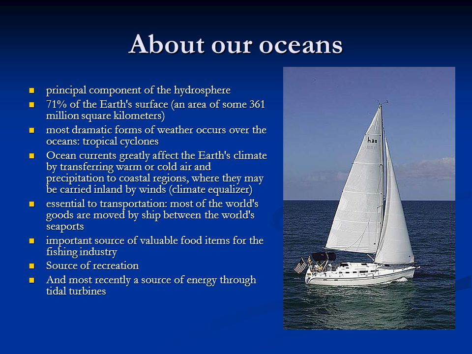 About our oceans principal component of the hydrosphere