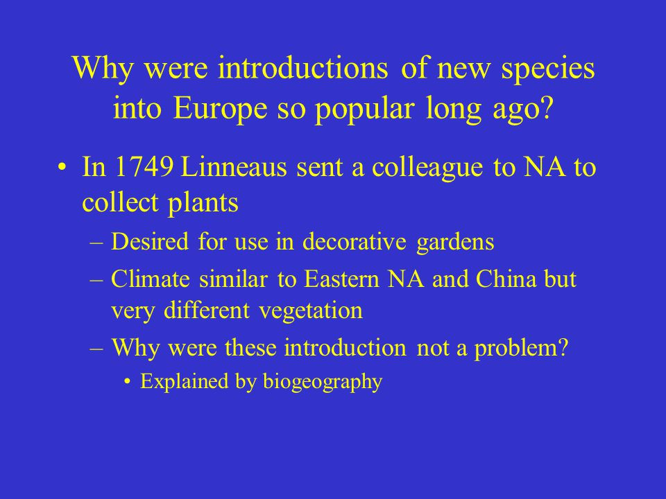 Why were introductions of new species into Europe so popular long ago