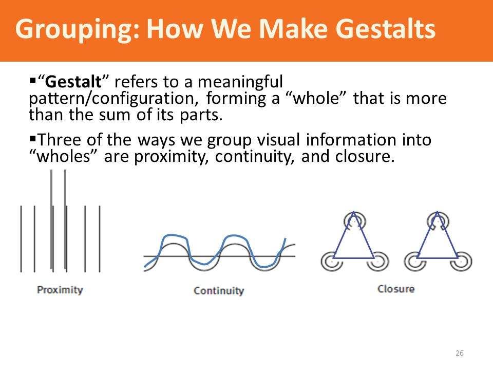 Grouping: How We Make Gestalts