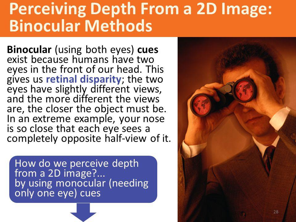 Perceiving Depth From a 2D Image: Binocular Methods