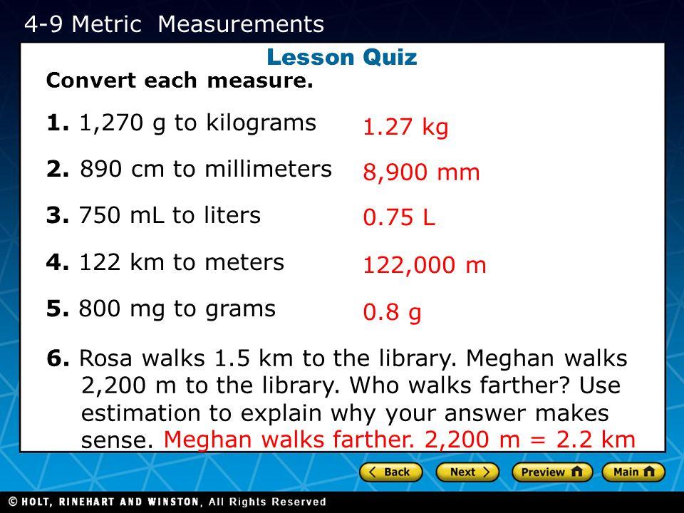 Meghan walks farther. 2,200 m = 2.2 km