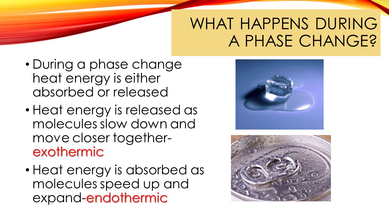 What happens during a phase change