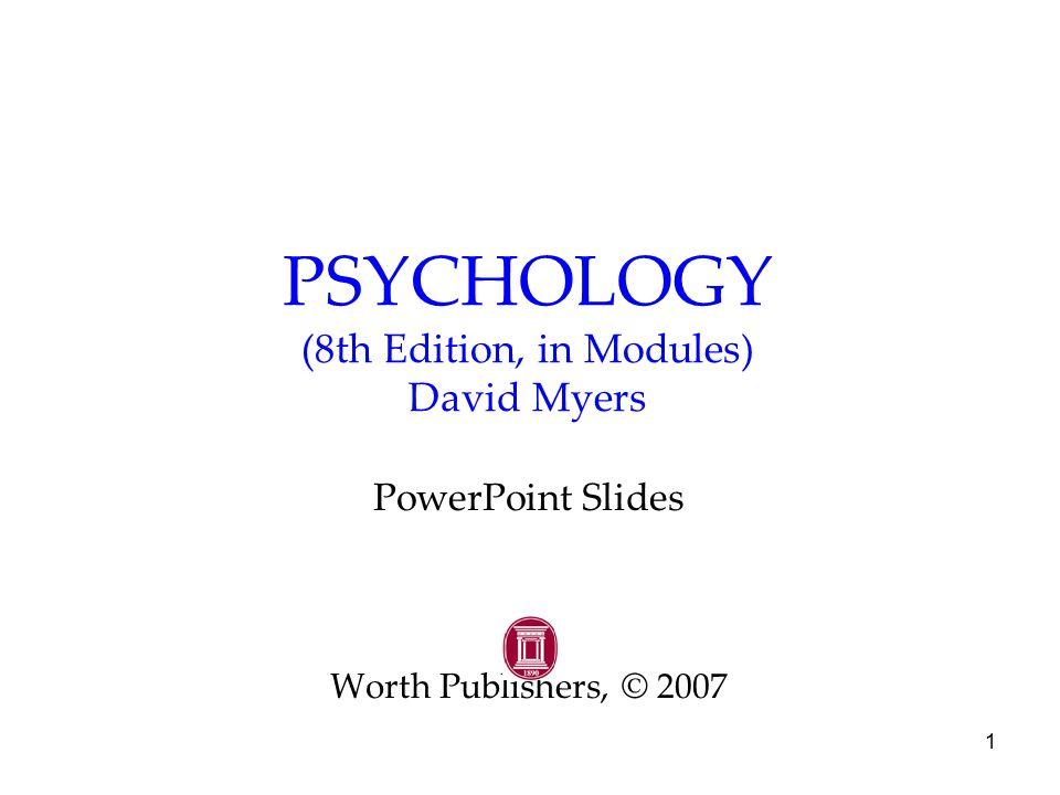 PSYCHOLOGY (8th Edition, in Modules) David Myers