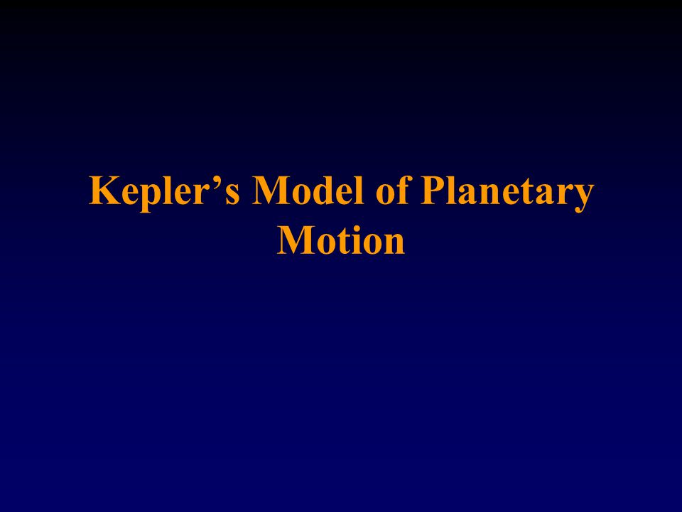 Kepler's Model of Planetary Motion