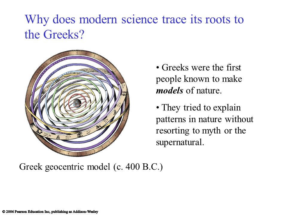 Why does modern science trace its roots to the Greeks