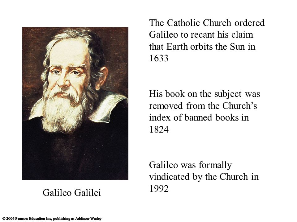 Galileo was formally vindicated by the Church in 1992