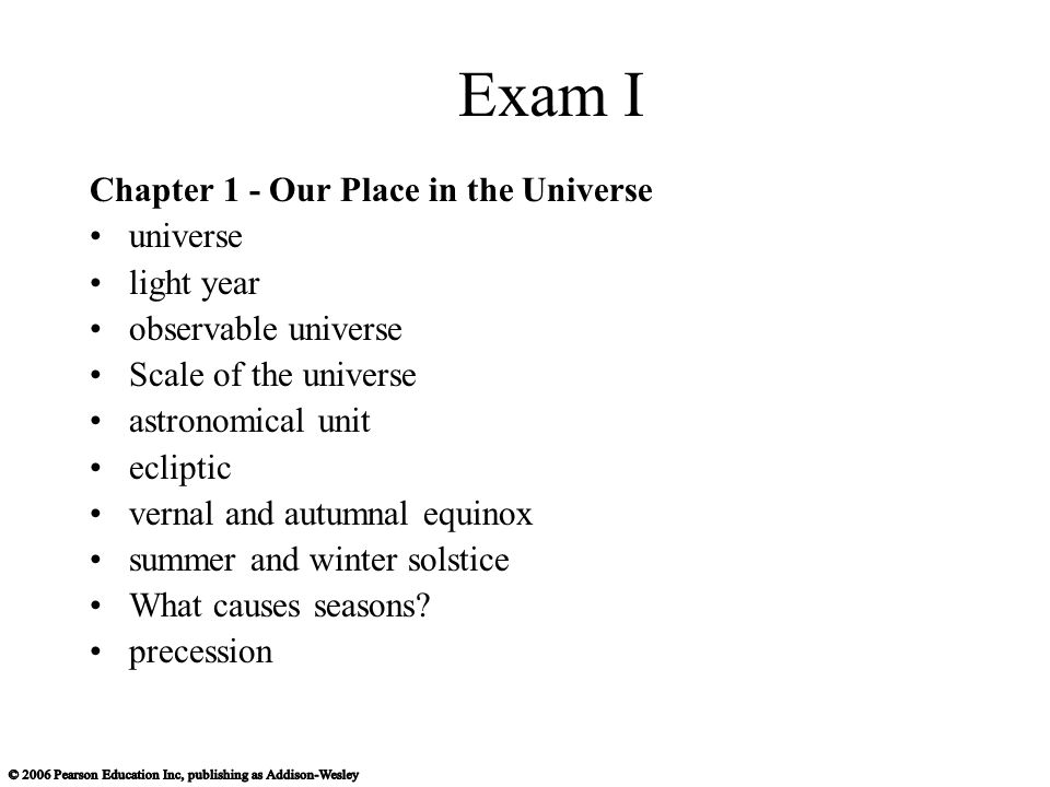 Exam I Chapter 1 - Our Place in the Universe universe light year
