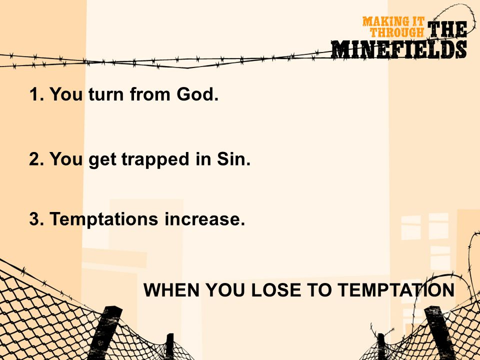 1. You turn from God. 2. You get trapped in Sin.