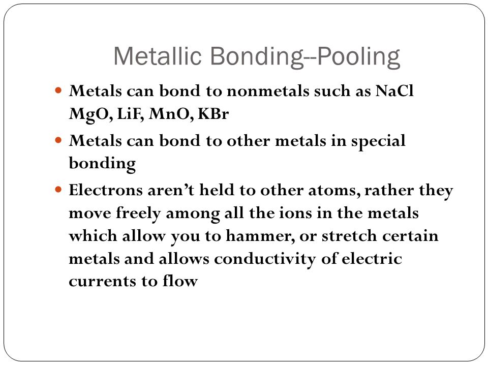 Metallic Bonding--Pooling