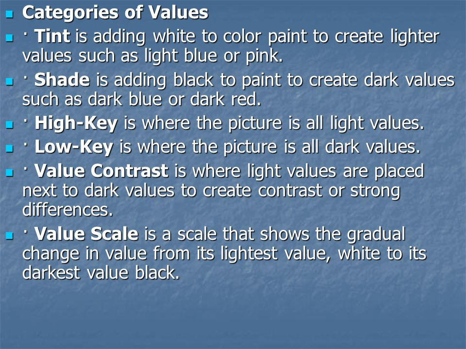 Categories of Values · Tint is adding white to color paint to create lighter values such as light blue or pink.