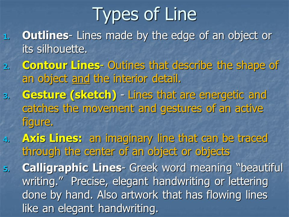 Types of Line Outlines- Lines made by the edge of an object or its silhouette.