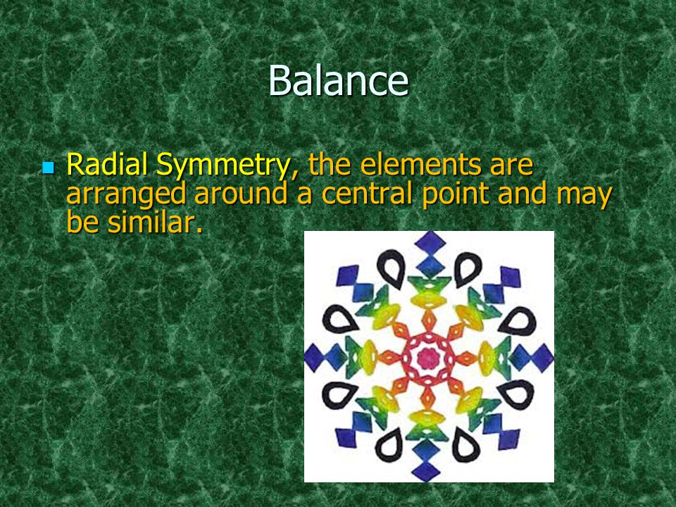 Balance Radial Symmetry, the elements are arranged around a central point and may be similar.