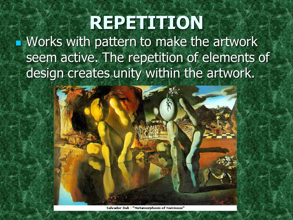 REPETITION Works with pattern to make the artwork seem active.