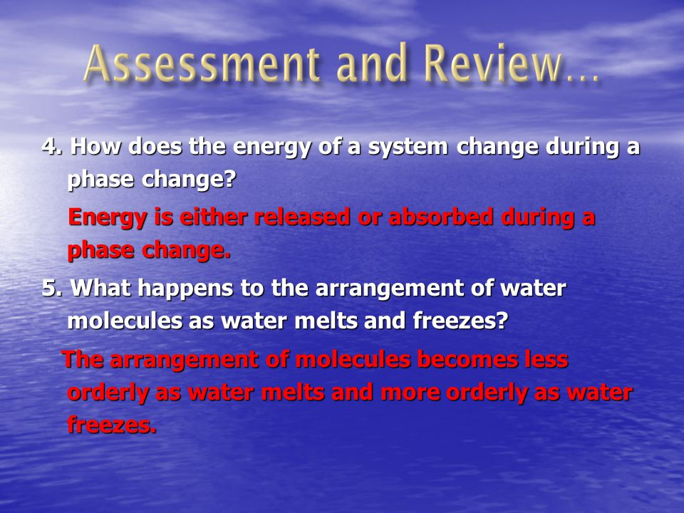 4. How does the energy of a system change during a phase change