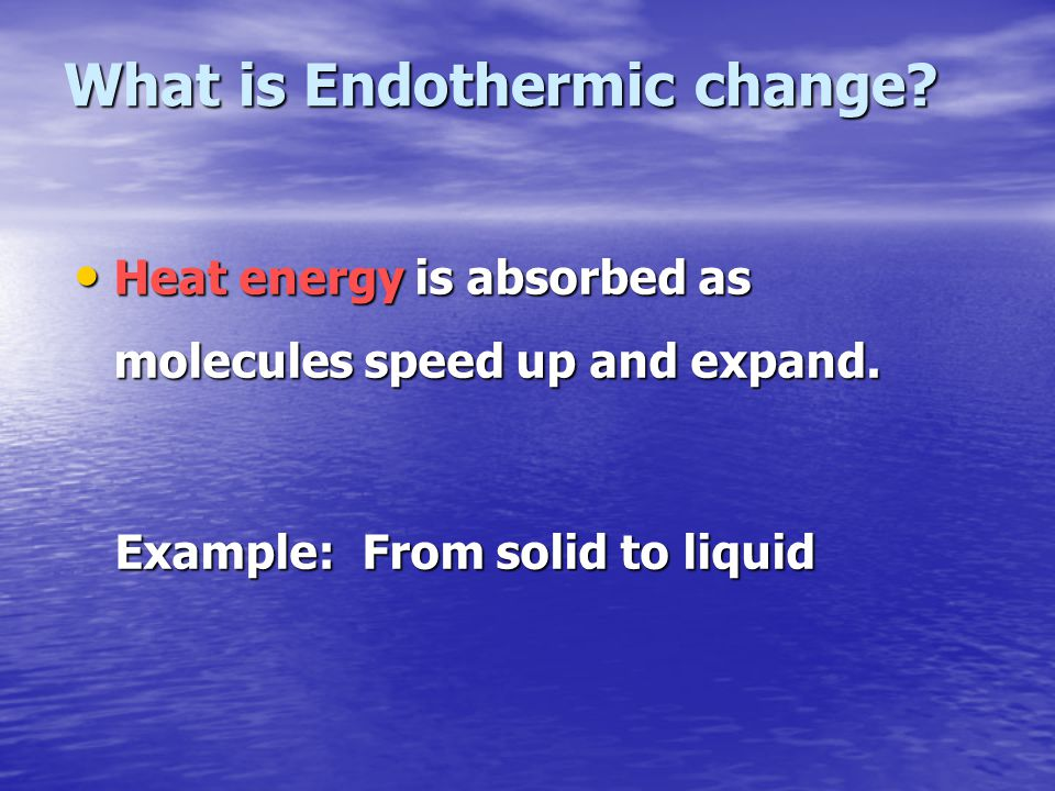 What is Endothermic change
