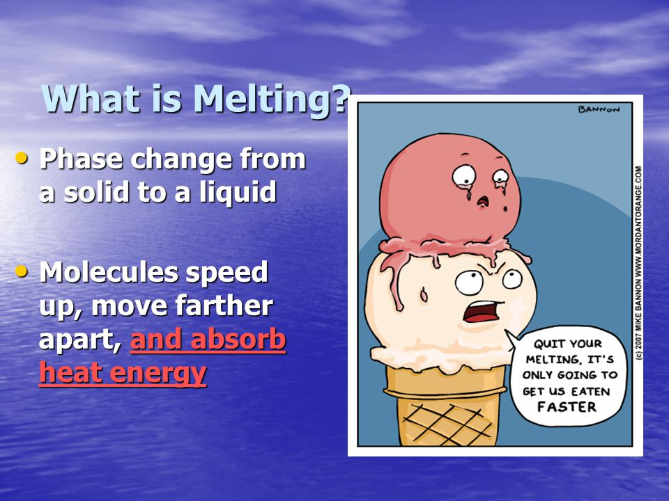 What is Melting Phase change from a solid to a liquid