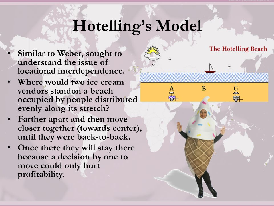 Hotelling's Model Similar to Weber, sought to understand the issue of locational interdependence.