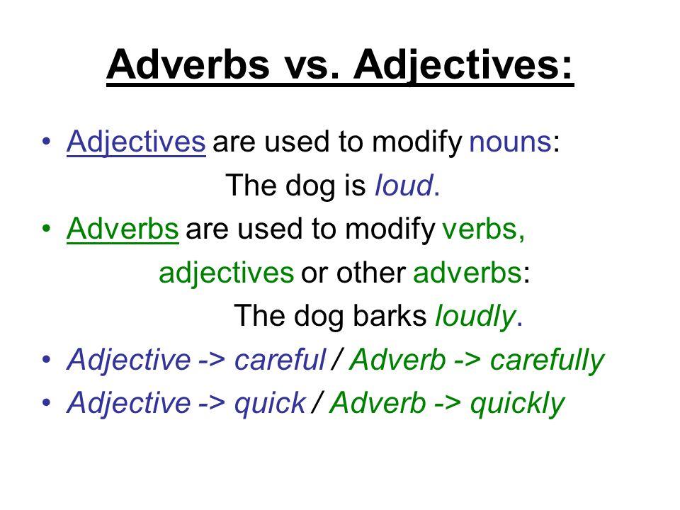 Adverbs vs. Adjectives: