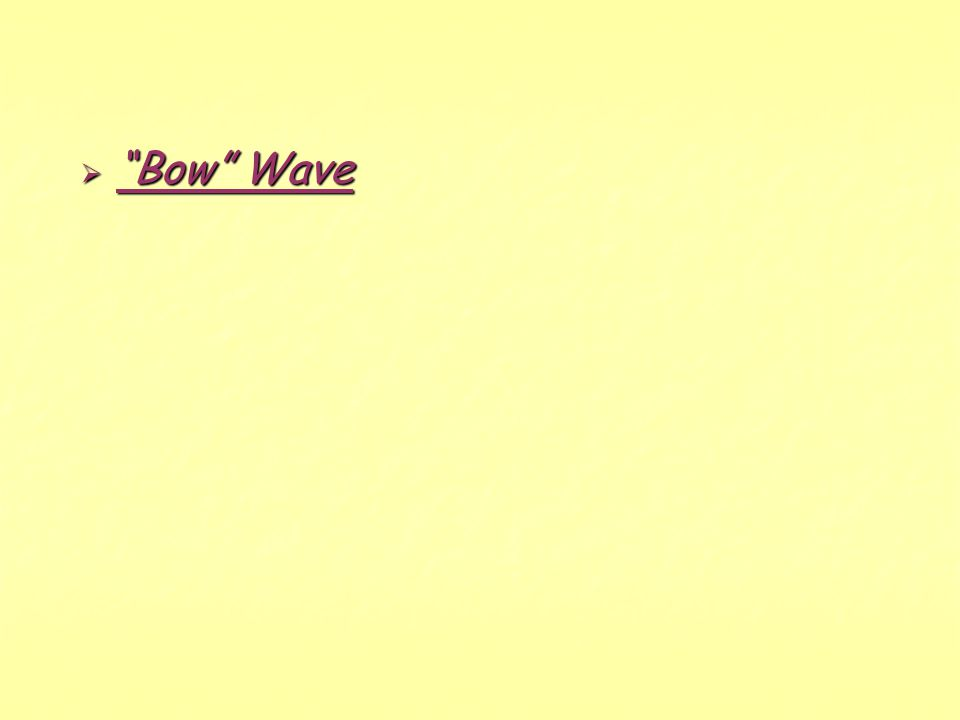 Bow Wave