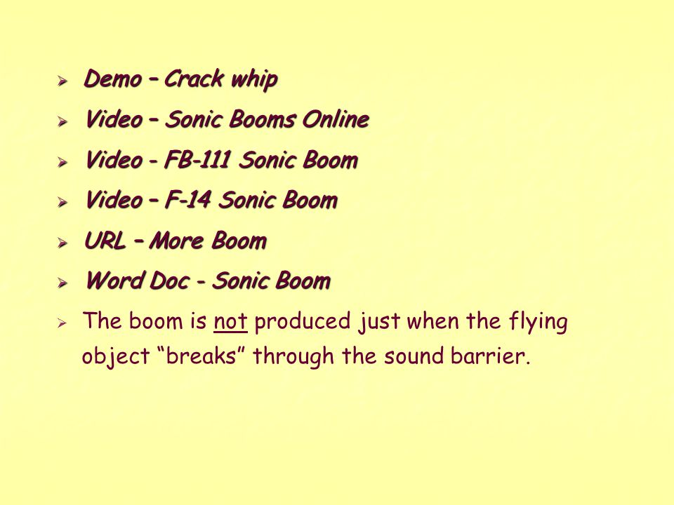 Demo – Crack whip Video – Sonic Booms Online. Video - FB-111 Sonic Boom. Video – F-14 Sonic Boom.