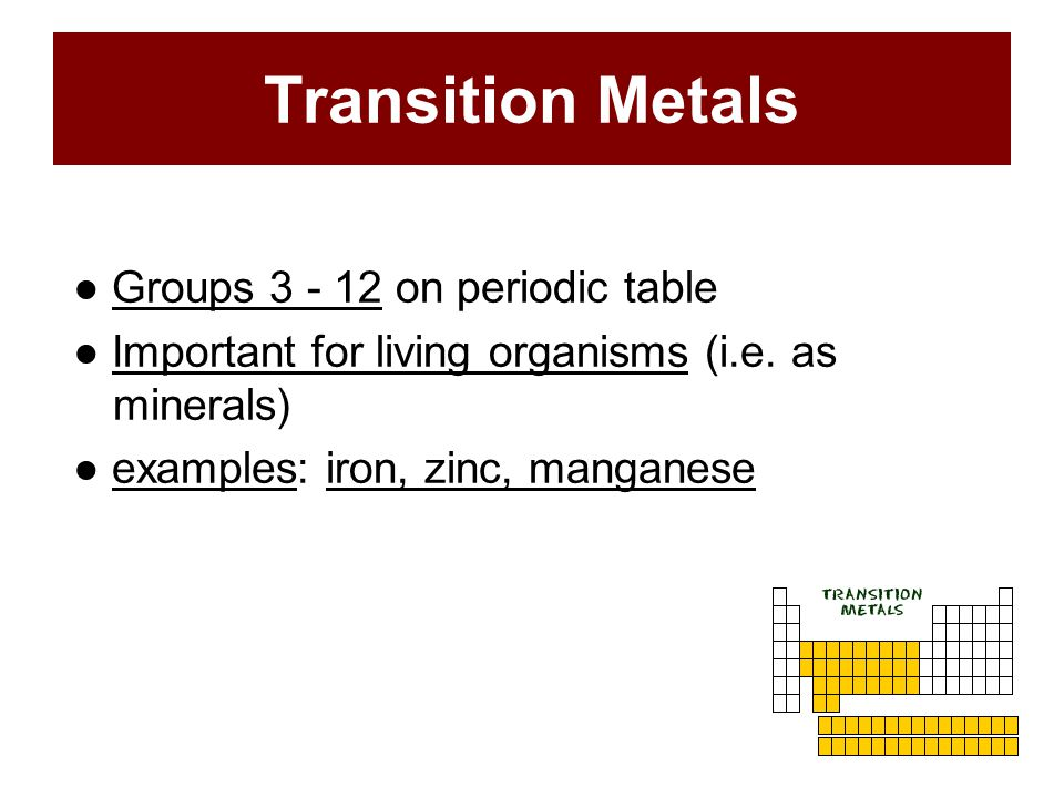 Transition Metals ● Groups 3 - 12 on periodic table