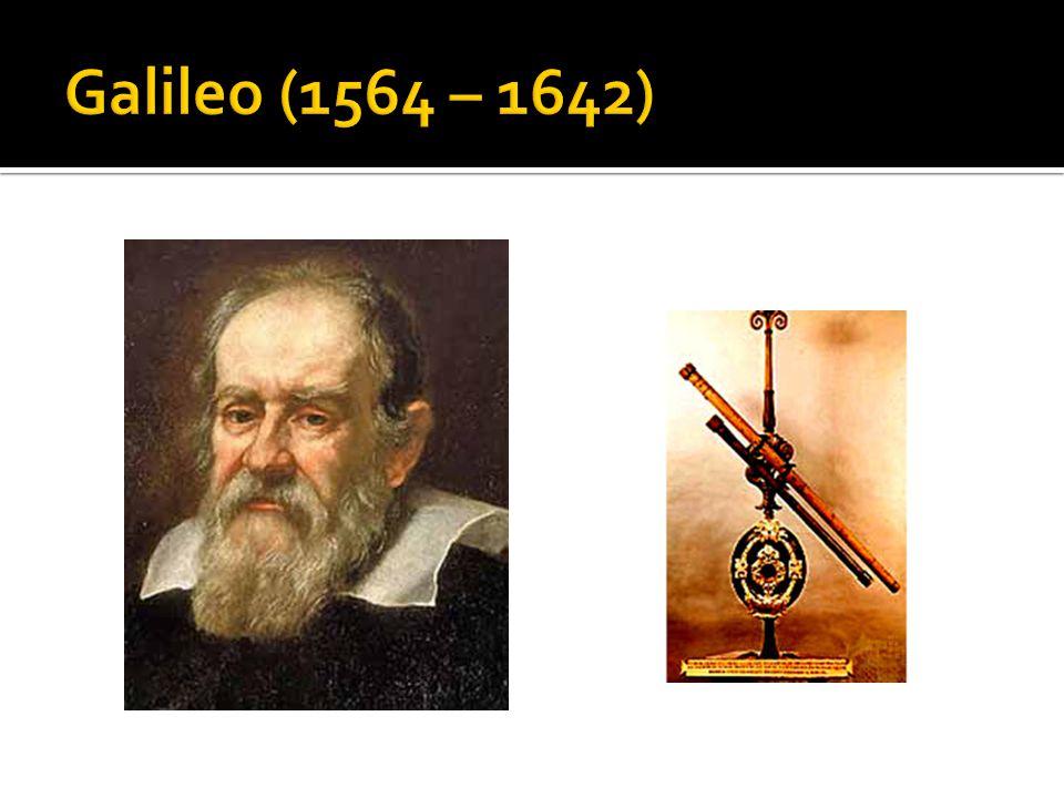 Galileo (1564 – 1642)