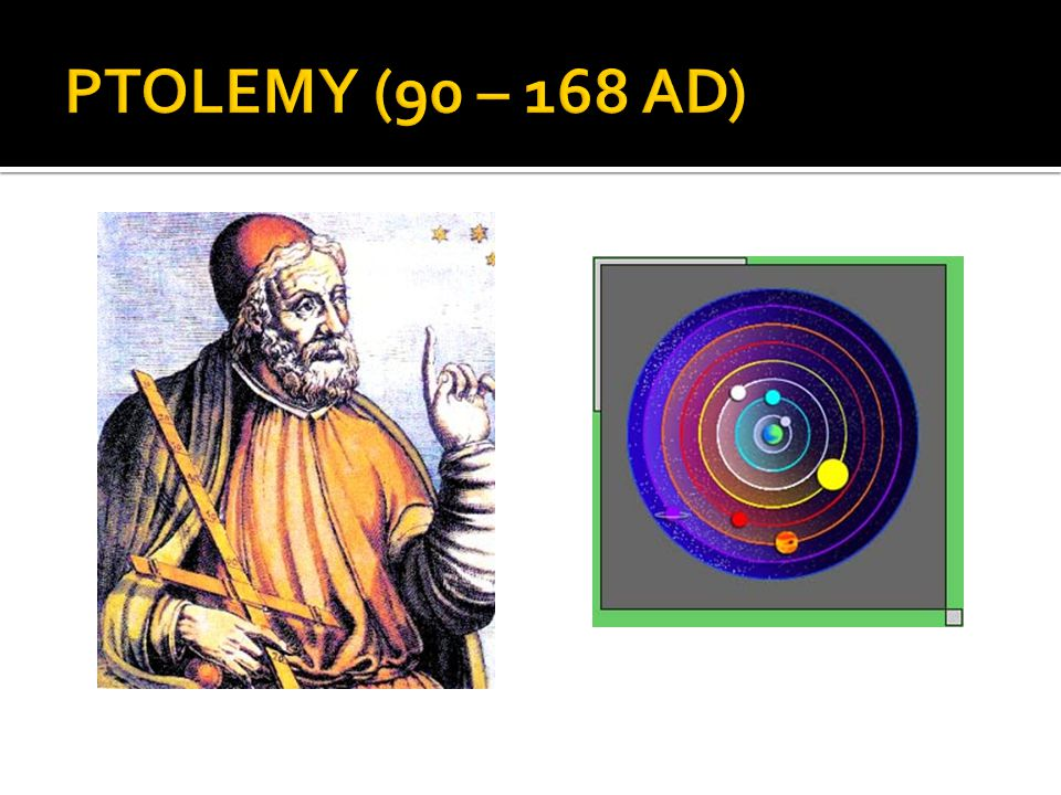 PTOLEMY (90 – 168 AD)