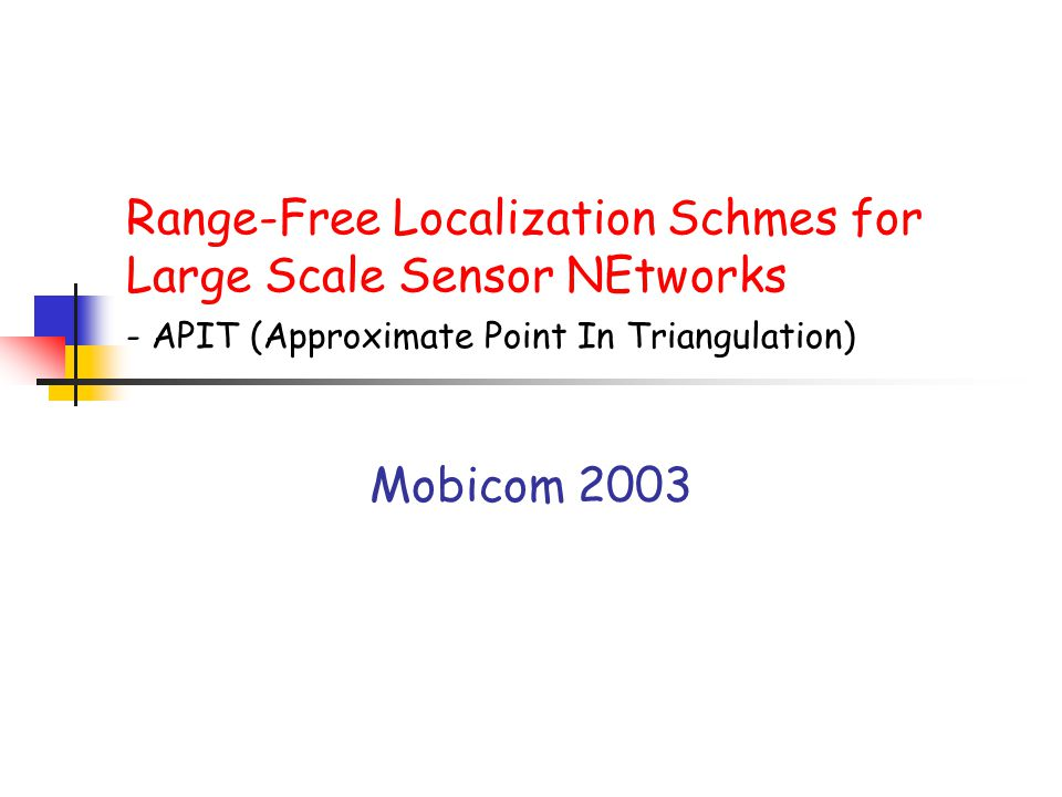 Range-Free Localization Schmes for Large Scale Sensor NEtworks - APIT (Approximate Point In Triangulation)