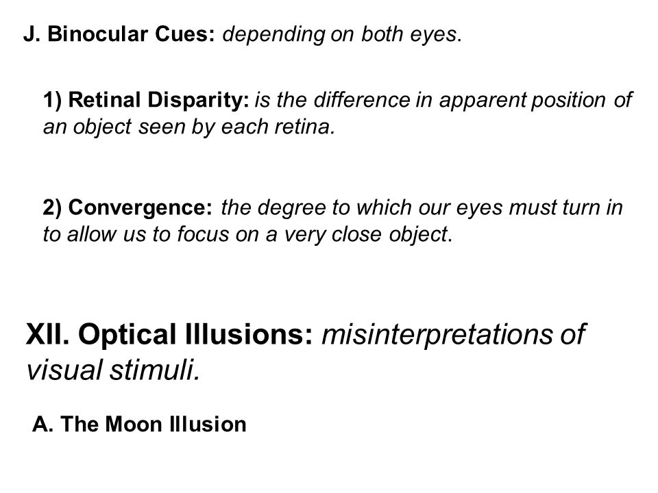 XII. Optical Illusions: misinterpretations of visual stimuli.
