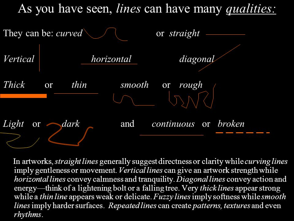 As you have seen, lines can have many qualities: