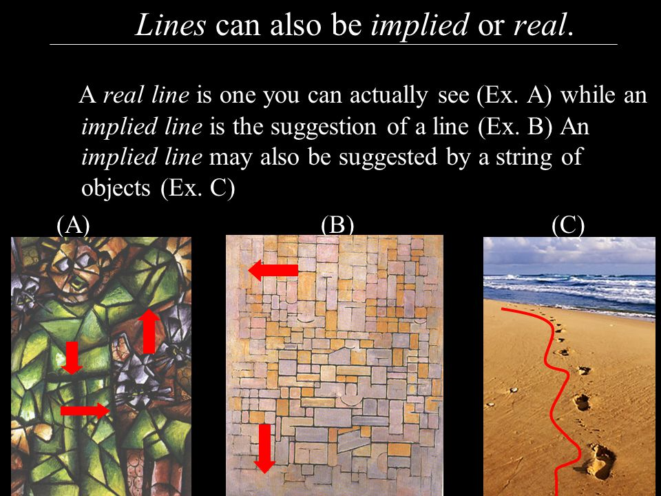 Lines can also be implied or real.