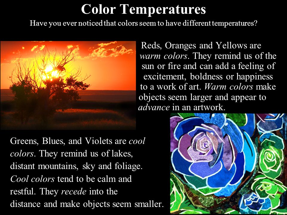 Have you ever noticed that colors seem to have different temperatures