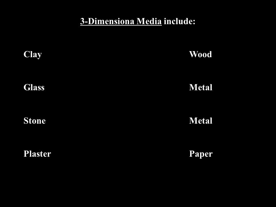 3-Dimensiona Media include: