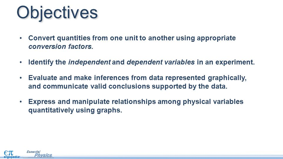 Objectives Convert quantities from one unit to another using appropriate conversion factors.