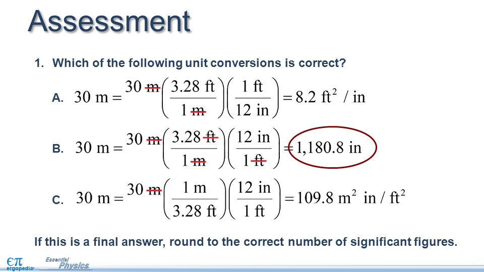 Assessment Which of the following unit conversions is correct A. B.